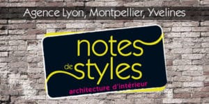 Ouverture Agence Notes de Styles Lyon, Montpellier, Yvelines
